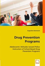 Drug Prevention Programs. Adolescents? Attitudes toward Police Instructors of School-Based Drug Prevention Programs