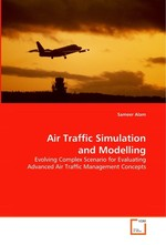 Air Traffic Simulation and Modelling. Evolving Complex Scenario for Evaluating Advanced Air Traffic Management Concepts