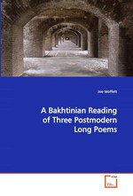 A Bakhtinian Reading of Three Postmodern Long Poems
