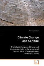 Climate Change and Caribou. The Relation between Climate and Abundance Cycles in Barren-ground Caribou Herds of the Northwest Territories, Canada