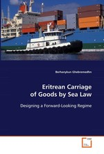 Eritrean Carriage of Goods by Sea Law. Designing a Forward-Looking Regime