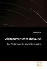 Alphanumerischer Thesaurus. Das Woerterbuch der gewichteten Worte