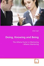Doing, Knowing and Being. The Athena Factor in Mentoring - Athenic Mentoring