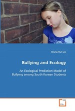 Bullying and Ecology. An Ecological Prediction Model of Bullying among South Korean Students