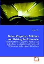 Driver Cognitive Abilities and Driving Performance. The Role of Driver Cognitive Abilities and Distractions in Situation Awareness and Performance under Hazard Conditions