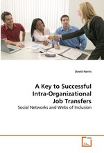 A Key to Successful Intra-Organizational Job Transfers. Social Networks and Webs of Inclusion