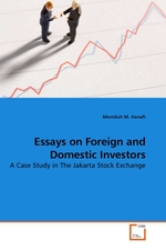 Essays on Foreign and Domestic Investors. A Case Study in The Jakarta Stock Exchange