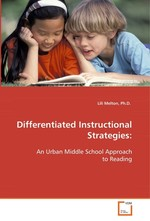 Differentiated Instructional Strategies:. An Urban Middle School Approach to Reading