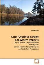 Carp (Cyprinus carpio) Ecosystem Impacts. Carp (Cyprinus carpio) Invasion and Impacts across Freshwater Landscapes: An Australian Perspective