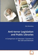 Anti-terror Legislation and Public Libraries. A Comparison of Librarians' Concerns in the USA and Denmark
