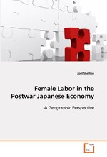 Female Labor in the Postwar Japanese Economy. A Geographic Perspective