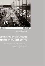 Cooperative Multi-Agent Systems in Automobiles. One Step towards Self Driving Cars