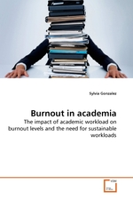Burnout in academia. The impact of academic workload on burnout levels and the need for sustainable workloads