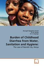 Burden of Childhood Diarrhea from Water, Sanitation and Hygiene:. The case of Nairobi city, Kenya