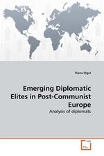 Emerging Diplomatic Elites in Post-Communist Europe. Analysis of diplomats