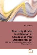 Bioactivity Guided Investigation of Compounds from Streptomyces sp. Isolation of Bioactive Compounds from Microorganisms