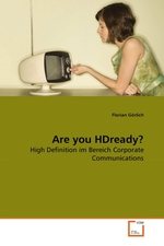 Are you HDready?. High Definition im Bereich Corporate Communications