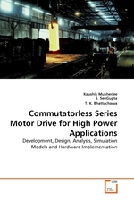 Commutatorless Series Motor Drive for High Power Applications. Development, Design, Analysis, Simulation Models and Hardware Implementation