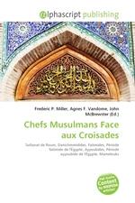 Chefs Musulmans Face aux Croisades